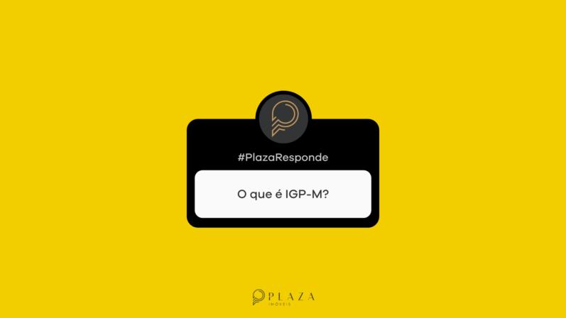 #PlazaResponde: O que é IGP-M?